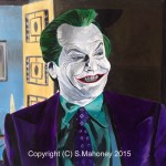 "GO WITH A SMILE - I've been meaning to do Jack Nicholson's ""Joker"" since being commissioned to do Heath Ledger's one last year. To me, Nicholson's is better in a more light-hearted way, being so funny in that original 1989 ""Batman"" movie.  Done in acrylics on 16""x12"" canvas textured paper (JULY 2015) SOLD IN DEC 2015"