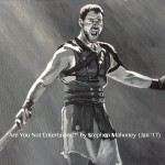 "ARE YOU NOT ENTERTAINED? - I finally got round to painting my favourite film of all time, 'Gladiator', although this interpretation of 'Maximus' (Russell Crowe) is only on a small 12x9"" box canvas. Done in acrylics, the facial detail and likeness was very hard to achieve on such a small surface but it came out well (JAN '17) NOT FOR SALE"
