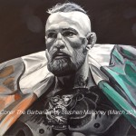 "CONOR THE BARBARIAN - I started this piece on the day UFC fighter Conor Mcgregor fought Nate Diaz. He lost. I hope I didn't jinx him! Done in acrylic on 18x14"" box canvas (MAR '16) SOLD at Galleria, Rainhill (JULY '16)"