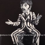 "THE BEATLEJUICE COLLECTION - RINGO: This is one of four pieces I have created using the heads of the four Beatles and the body of ""Beetlejuice"" the 1980's cult comedy horror character. Done on 12x9"" box canvas in acrylics (JULY-AUG '16) SOLD March '17 at Galleria, Rainhill"